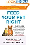 Feed Your Pet Right: The Authoritativ...
