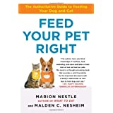 Feed Your Pet Right: The Authoritative Guide to Feeding Your Dog and Cat ~ Marion Nestle