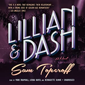Lillian and Dash: A Novel | [Sam Toperoff]