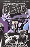 Robert Kirkman The Walking Dead Volume 13: Too Far Gone