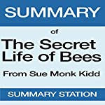 Summary of The Secret Life of Bees from Sue Monk Kidd |  Summary Station