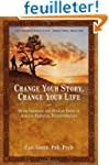 Change Your Story, Change Your Life:...