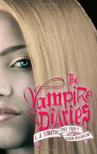 Cover of The Fury and Dark Reunion (The Vampire Diaries)