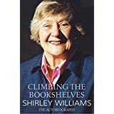 Climbing the Bookshelves: The Autobiography of Shirley Williamsby Shirley Williams
