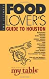 img - for The Ultimate Food Lover's Guide to Houston book / textbook / text book
