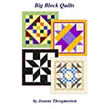 Big Block Quilts ~ Jeanne Throgmorton