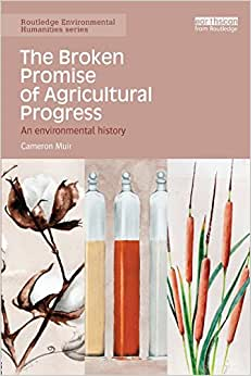 The Broken Promise Of Agricultural Progress: An Environmental History (Routledge Environmental Humanities)