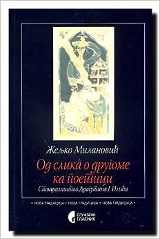 Od slika o drugome ka poetici - Stvaralastvo Dragutina J. Ilica