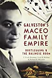 img - for Galveston's Maceo Family Empire:: Bootlegging and the Balinese Room (True Crime) book / textbook / text book