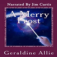 A Merry Frost (       UNABRIDGED) by Geraldine Allie Narrated by Jim Curtis