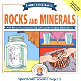 img - for Janice VanCleave's Rocks and Minerals: Mind-Boggling Experiments You Can Turn Into Science Fair Projects book / textbook / text book
