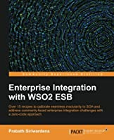 Enterprise Integration with WSO2 ESB Front Cover