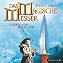 Das magische Messer (His Dark Materials 2) Audiobook by Philip Pullman Narrated by Rufus Beck