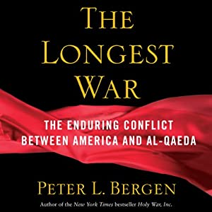 The Longest War: America and Al-Qaeda Since 9/11 | [Peter L. Bergen]