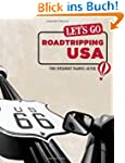 Let's Go Roadtripping USA: The Studen...