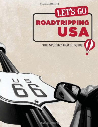 Let'S Go Roadtripping Usa: The Student Travel Guide