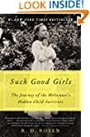 Such Good Girls: The Journey of the H...