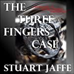 The Three Fingers Case | Stuart Jaffe