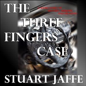 The Three Fingers Case | [Stuart Jaffe]