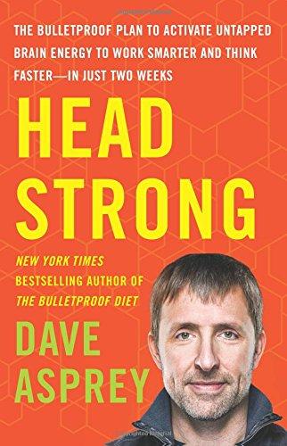 Buy Dave Asprey Head Strong Bulletproof Plan Now!