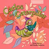 img - for Carlos the Caterpillar (Carlos and Friends Book Series. Book 1) book / textbook / text book