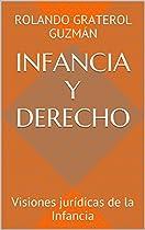 INFANCIA Y DERECHO: VISIONES JURÍDICAS DE LA INFANCIA (SPANISH EDITION)