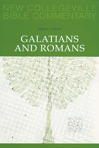 Galatians and Romans: Volume 6 (NEW COLLEGEVILLE BIBLE COMMENTARY: NEW TESTAMENT) (Pt. 6)