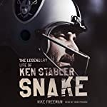Snake: The Legendary Life of Ken Stabler | Mike Freeman