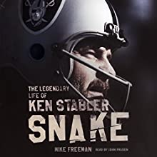 Snake: The Legendary Life of Ken Stabler Audiobook by Mike Freeman Narrated by John Pruden