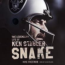 Snake: The Legendary Life of Ken Stabler | Livre audio Auteur(s) : Mike Freeman Narrateur(s) : John Pruden