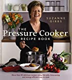 img - for The Pressure Cooker Recipe Book: More Than 80 Different Recipes Using This Safe, Time-Saving and Energy-Efficient Way to Cook book / textbook / text book