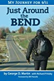 img - for Just Around The Bend - My Journey for 9/11 book / textbook / text book