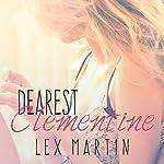 Dearest Clementine: Dearest, Book 1   Lex Martin