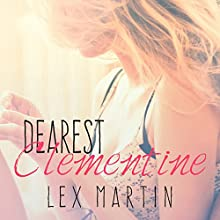 Dearest Clementine: Dearest, Book 1 (       UNABRIDGED) by Lex Martin Narrated by Arielle DeLisle, Nelson Hobbs