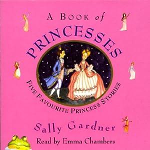 A Book of Princesses | [Sally Gardner]