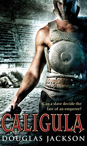 Caligula: The Tyranny of Rome (Rufus, #1)