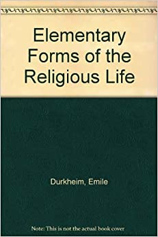 essay elementary forms religious life Dispel irrational religious beliefs, kant's 'pure theory', and durkheim's 'elementary forms', have at least the death of god in common - and, of course, the passage from a a theocentric world to an anthropocentric or philocentric one (in the case of kant).
