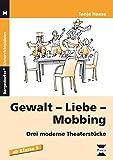 Image de Gewalt - Liebe - Mobbing: Drei moderne Theaterstücke (5. bis 7. Klasse)