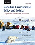 Canadian Environmental Policy and Politics: Prospects for Leadership and Innovation
