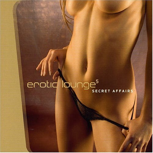 Various Artists - Erotic Lounge, Vol. 5: Secret Affairs - Zortam Music