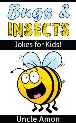 Uncle Amon - Bugs and Insects! (Jokes & Illustrations - Early & Beginner Readers): 120+ Funny Bug and Insect Jokes for Kids (Funny Jokes for Children)