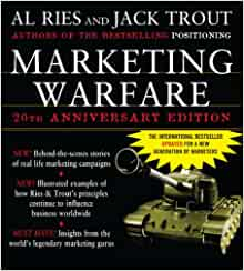 marketing warfare al ries and jack trout Al ries and jack trout's book marches to a military drumbeat, as you might guess from the dedication to karl von clausewitz, one of the greatest marketing strategists the world has ever.