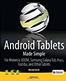 Android Tablets Made Simple: For Motorola XOOM, Samsung Galaxy Tab, Asus, Toshiba and Other Tablets