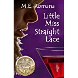 Little Miss Straight Lace (Romantic Suspense)