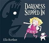 Ella Burfoot Darkness Slipped In