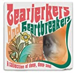 Tearjerkers And Heartbreakers - A Col...