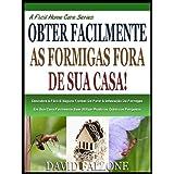 FACILMENTE OBTER AS FORMIGAS FORA DE CASA: Descubra O Seguro E Fácil Maneira De Parar A Infestação De Formigas...