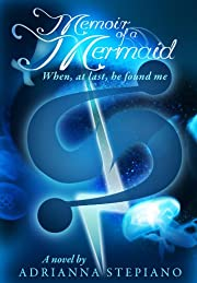 Memoir of a Mermaid: When, At Last, He Found Me