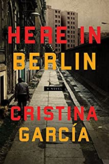 Book Cover: Here in Berlin: A Novel