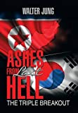 img - for Ashes from Last Hell: The Triple Breakout book / textbook / text book